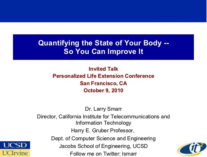 Quantifying the State of Your Body -- So You Can Improve It Invited Talk Personalized Life Extension Conference San Franci...