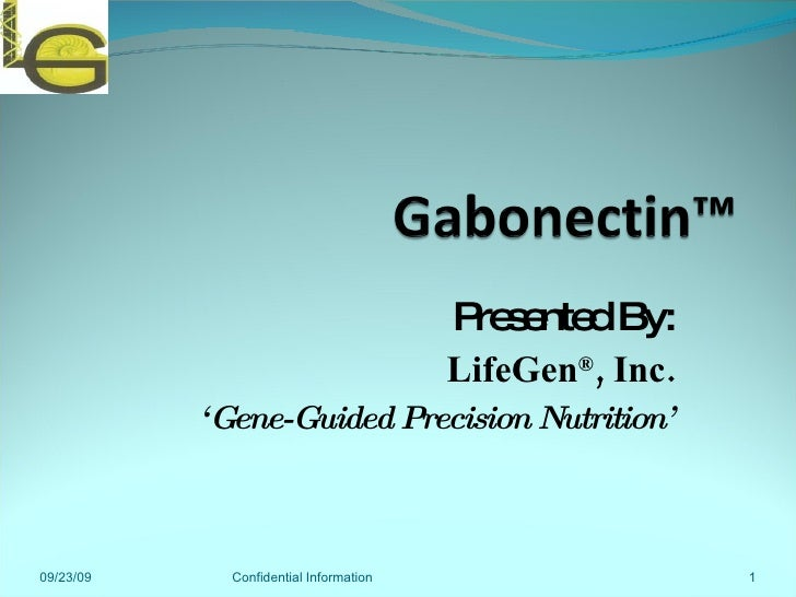 Presented By: LifeGen ® , Inc. ' Gene-Guided Precision Nutrition' 09/23/09 Confidential Information