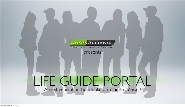 presents                             LIFE GUIDE PORTAL                          A next-generation launch platform for Amr ...