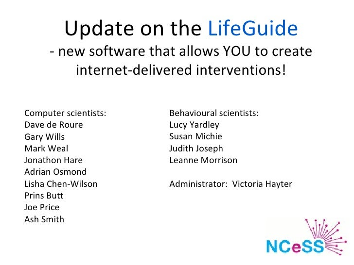 Update on the  LifeGuide - new software that allows YOU to create internet-delivered interventions! Behavioural scientists...