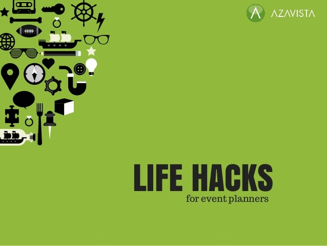 LIFE HACKSfor event planners
