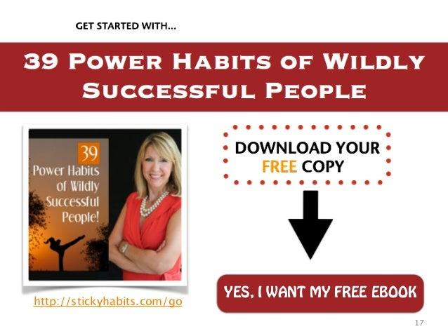 YES, I WANT MY FREE EBOOK http://stickyhabits.com/go  17