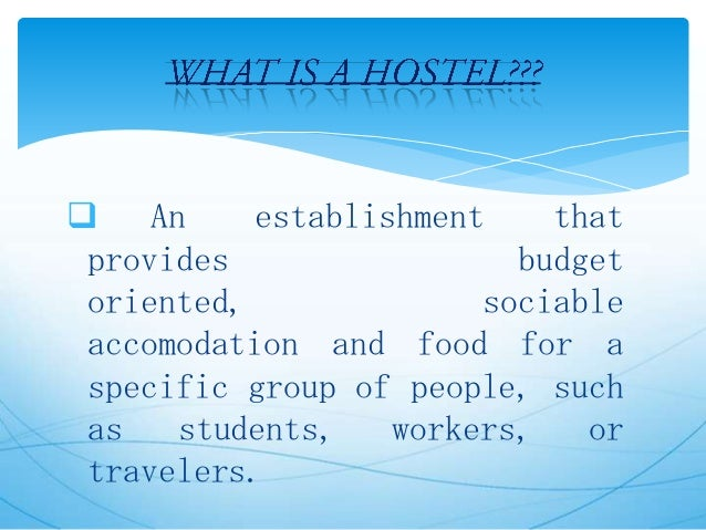 life in a hostel For first-time hostelers, the thought of staying in a hostel tends to be very  intimidating.