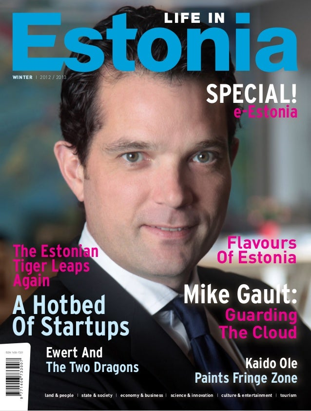 WINTER I 2012 / 2013  SPECIAL!  e-Estonia  The Estonian Tiger Leaps Again  A Hotbed Of Startups Ewert And The Two Dragons ...