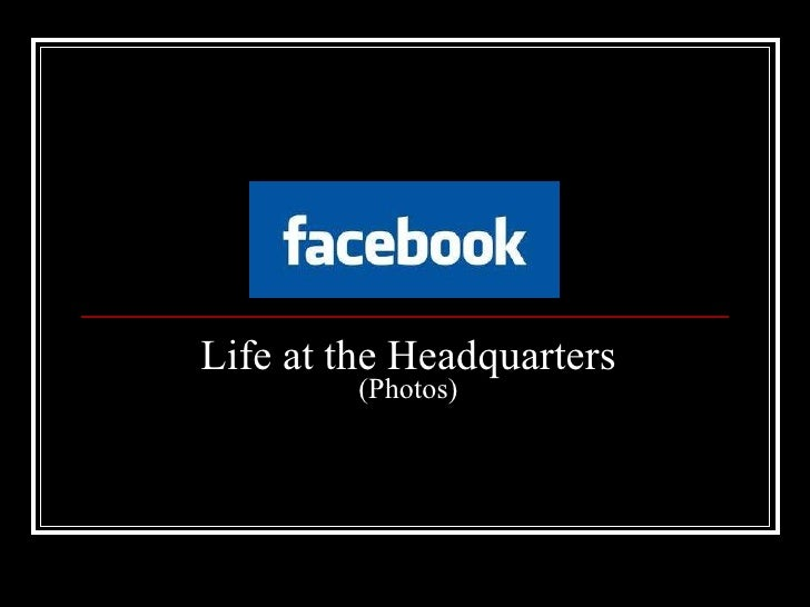 Life at the Headquarters (Photos)