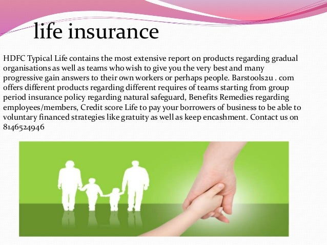 life insurance HDFC Typical Life contains the most extensive report on products regarding gradual organisations as well as...