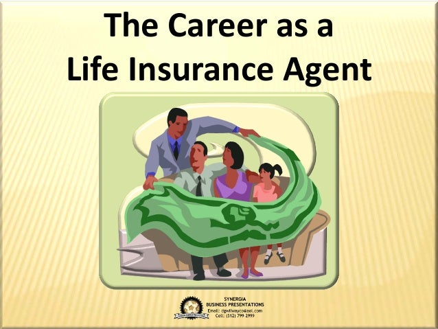 The Career as a Life Insurance Agent