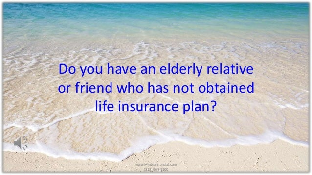 Life Insurance For Seniors Over 60, 70, 80 Years Old: Compare Quotes With  Www.MintcoFinancial.com