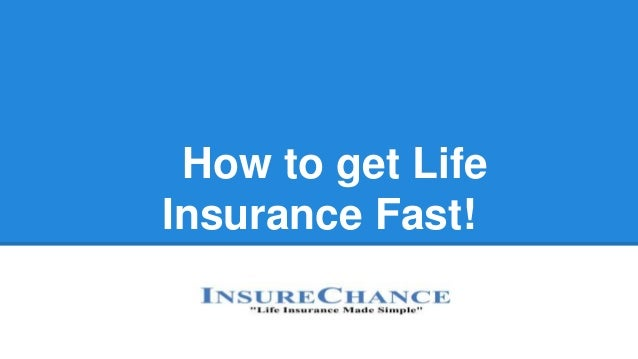 How to get Life Insurance Fast!