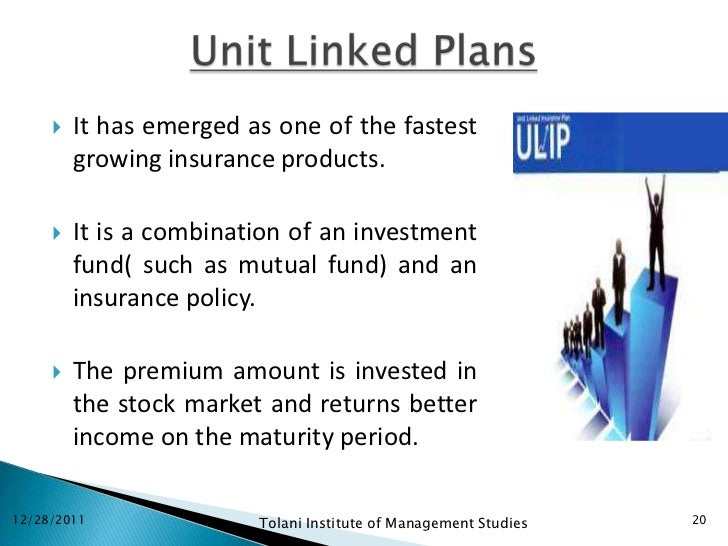    It has emerged as one of the fastest         growing insurance products.        It is a combination of an investment ...