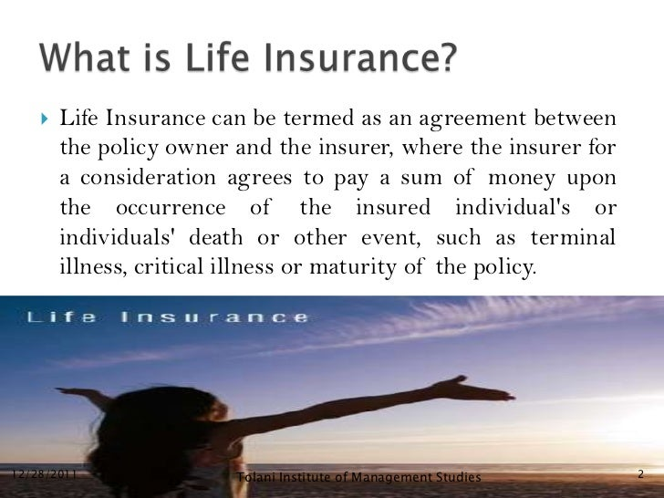    Life Insurance can be termed as an agreement between        the policy owner and the insurer, where the insurer for   ...
