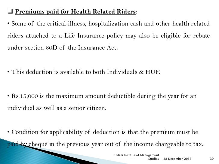  Premiums paid for Health Related Riders:• Some of the critical illness, hospitalization cash and other health relatedrid...