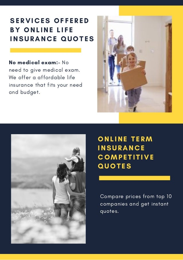 SERVICES OFFERED BY ONLINE LIFE INSURANCE QUOTES .