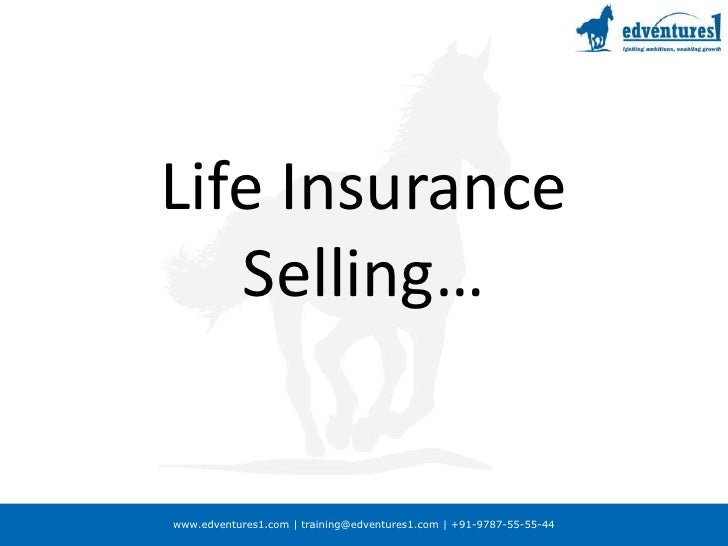 Life Insurance Selling…<br />