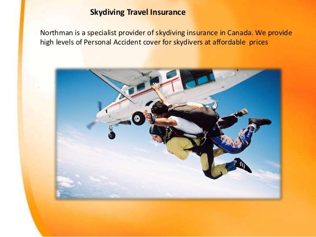 Skydiving Travel Insurance Northman is a specialist provider of skydiving insurance in Canada. We provide high levels of P...