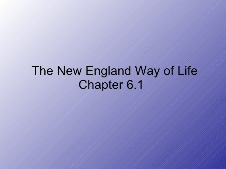 The New England Way of Life Chapter 6.1