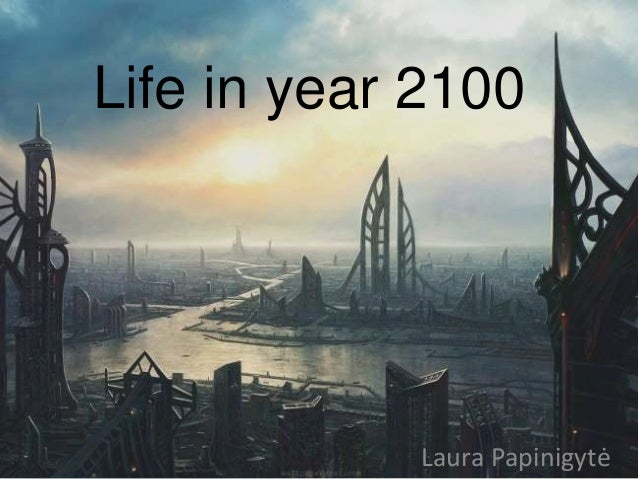 Life in year 2100