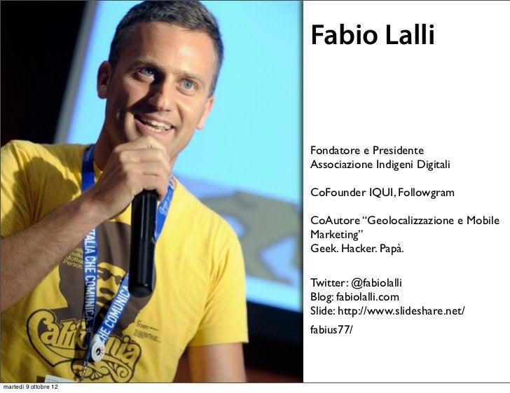 Fabio Lalli                       Fondatore e Presidente                       Associazione Indigeni Digitali             ...
