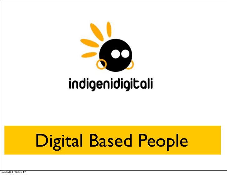 Digital Based Peoplemartedì 9 ottobre 12