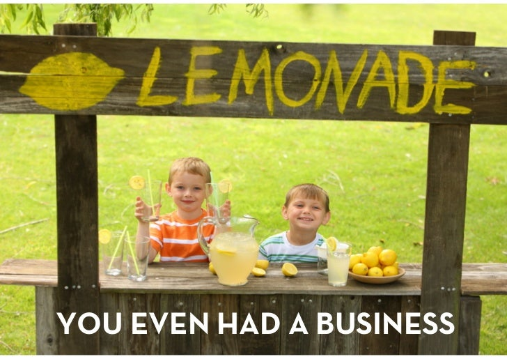 YOU EVEN HAD A BUSINESS<br />