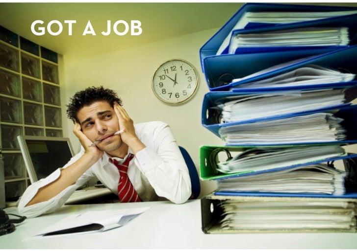 GOT A JOB<br />