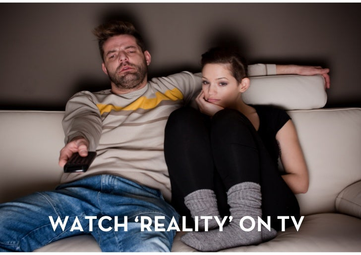 WATCH 'REALITY' ON TV<br />