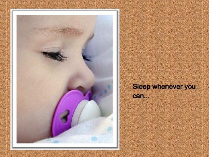 Sleep whenever you can...