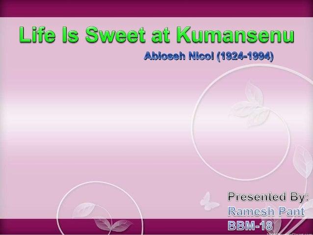life is sweet at kumansenu