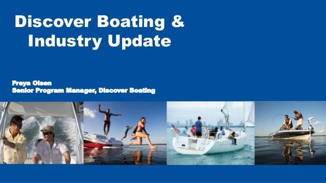Freya Olsen Senior Program Manager, Discover Boating Discover Boating & Industry Update