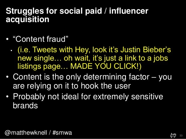 """@matthewknell / #smwaStruggles for social paid / influenceracquisition33• """"Content fraud""""• (i.e. Tweets with Hey, look it'..."""