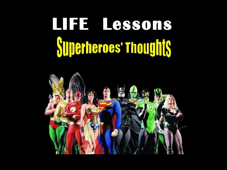 Superheroes' Thoughts LIFE  Lessons