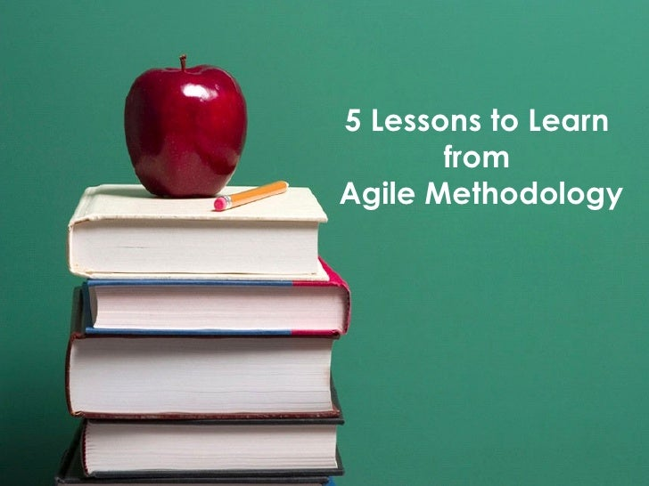 5 Lessons to Learn  from  Agile Methodology