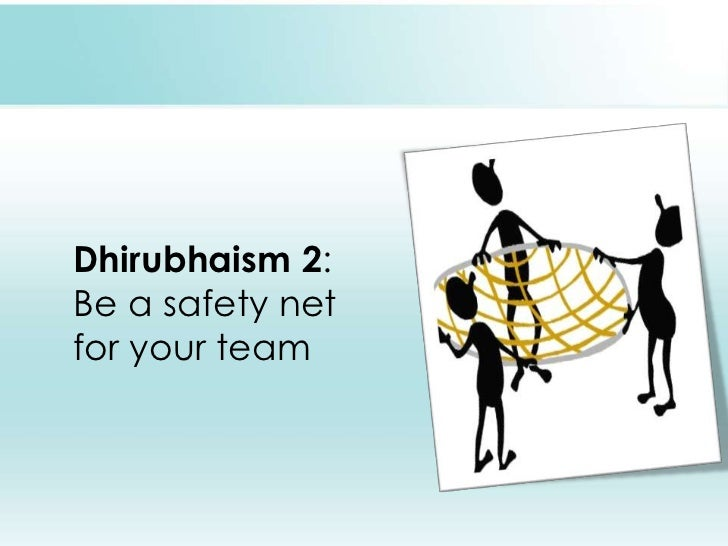 Dhirubhaism 2: Be a safety net for your team<br />