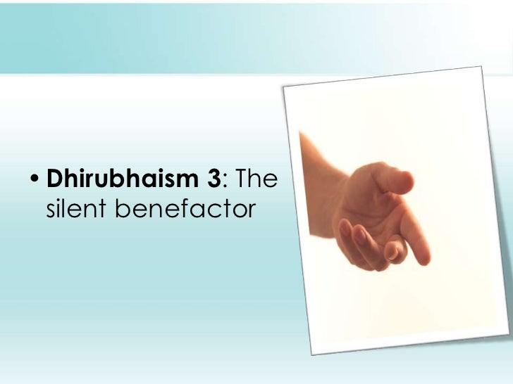 Dhirubhaism 3: The silent benefactor<br />