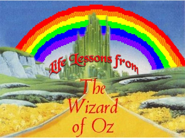 Life lessons from 'the wizard of oz' Slide 1