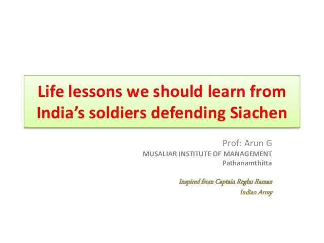 Life lessons we should learn from india's soldiers ...