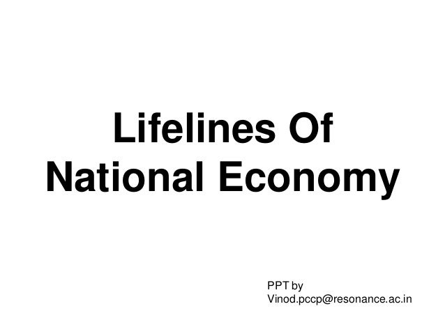 Lifelines Of National Economy PPT by Vinod.pccp@resonance.ac.in