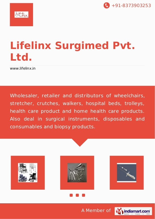 +91-8373903253 A Member of Lifelinx Surgimed Pvt. Ltd. www.lifelinx.in Wholesaler, retailer and distributors of wheelchair...