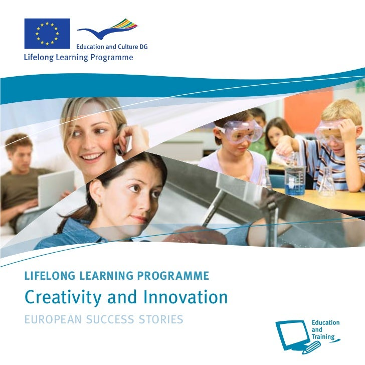 LIFELONG LEARNING PROGRAMMECreativity and InnovationEUROPEAN SUCCESS STORIES