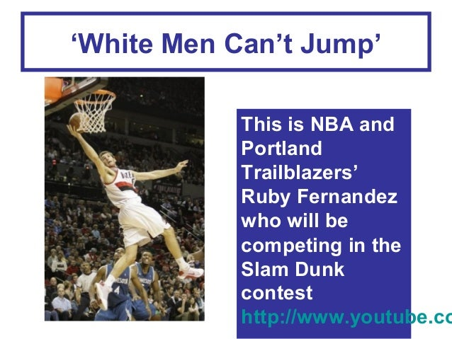 'White Men Can't Jump'  This is NBA and Portland Trailblazers' Ruby Fernandez who will be competing in the Slam Dunk conte...