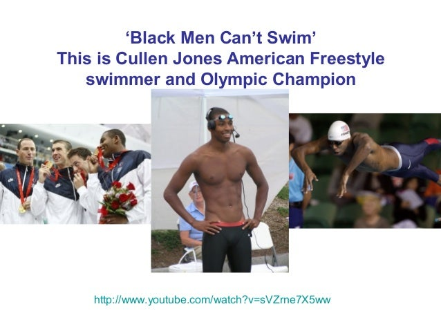 'Black Men Can't Swim' This is Cullen Jones American Freestyle swimmer and Olympic Champion  http://www.youtube.com/watch?...