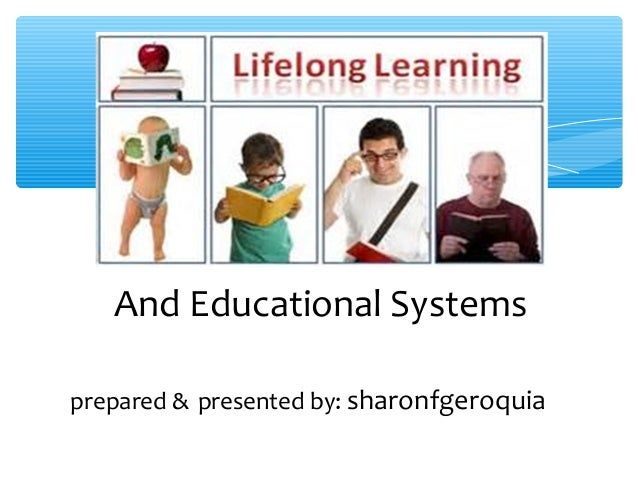 And Educational Systems prepared & presented by: sharonfgeroquia