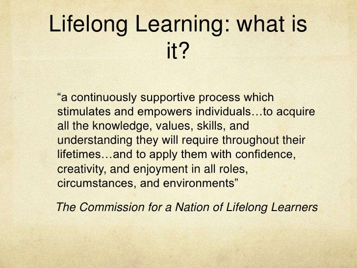 Learning is lifelong process