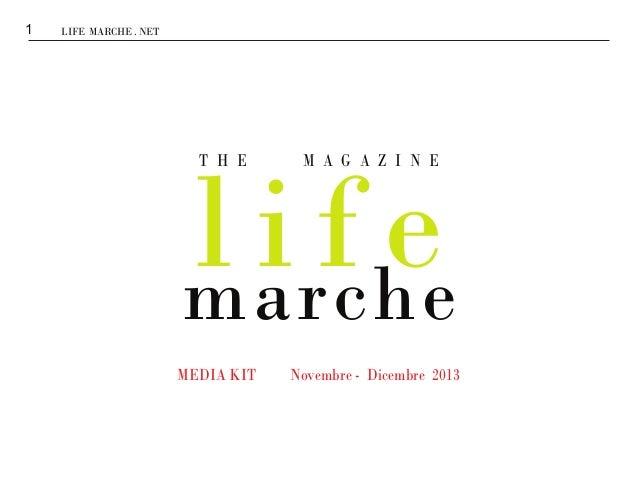 1  LIFE MARCHE . NET  life marche T H E  MEDIA KIT  M A G A Z I N E  Novembre - Dicembre 2013