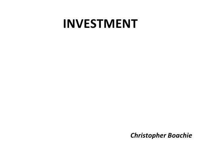 INVESTMENT Christopher Boachie