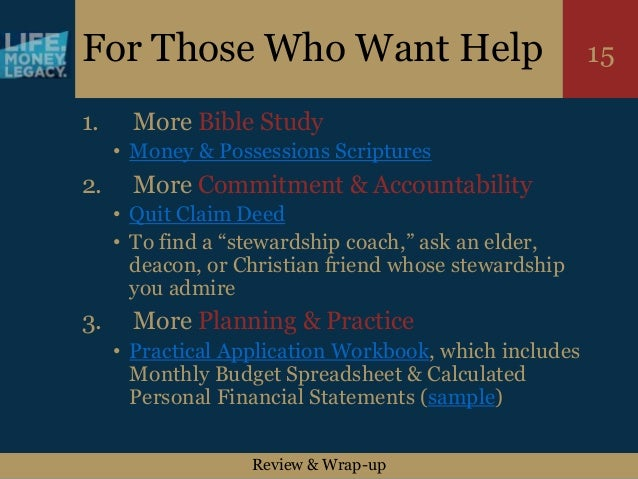 Review & Wrap-up 15For Those Who Want Help 1. More Bible Study • Money & Possessions Scriptures 2. More Commitment & Accou...