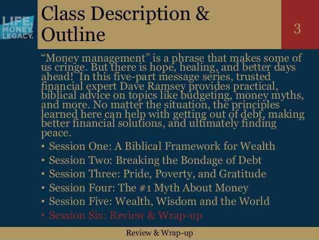 """Review & Wrap-up 3 Class Description & Outline """"Money management"""" is a phrase that makes some of us cringe. But there is h..."""
