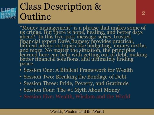 """Wealth, Wisdom and the World 2 Class Description & Outline """"Money management"""" is a phrase that makes some of us cringe. Bu..."""
