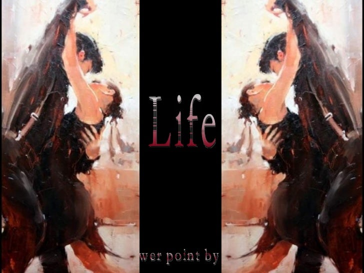 Life Power point by Lia