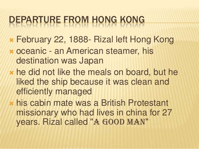 rizal in hong kong Chapter 20 ophthalmic surgeon in hongkong november, 1891 to  june, 1892 – rizal left europe for hong kong where he lived reasons for living .